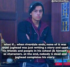 Best Fan Theory Ever. That way, no one died and, (hopefully) no ones as jerky Riverdale Quotes, Bughead Riverdale, Riverdale Archie, Riverdale Funny, Riverdale Theories, Riverdale Wallpaper Iphone, I Dont Fit In, Riverdale Characters, Riverdale Cole Sprouse