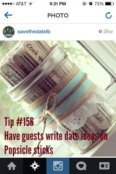 Guests write date ideas on Popsicle sticks. After the wedding, pick one out on date night as a couple.