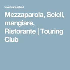 Mezzaparola, Scicli, mangiare, Ristorante | Touring Club