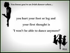Broke my leg while ice skating. Had surgery, went back to dance. Had surgery again. Still went back to dance. I was out for 2 years, I will never give up on irish step dance.