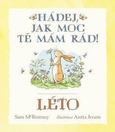 Hádej, jak moc tě mám rád! Léto - McBratney Sam - Megaknihy.cz