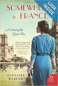 Somewhere in France: A Novel of the Great War: Jennifer Robson: 9780062273451: Amazon.com: Books