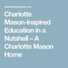 Charlotte Mason-Inspired Education in a Nutshell – A Charlotte Mason Home
