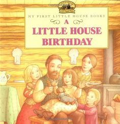 A Little House Birthday de Laura Ingalls Wilder, http://www.amazon.fr/dp/006443494X/ref=cm_sw_r_pi_dp_wXYYqb1ATGBC1