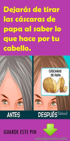 Dejarás de tirar las cáscaras de papa al saber lo que hace por tu cabello. #cáscaras #papa #cabello #belleza