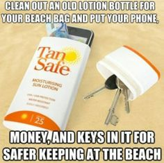 Summery lifehack Clean out an old lotion bottle and get a secret beach storage. - Top 68 Lifehacks and Clever Ideas that Will Make Your Life Easier