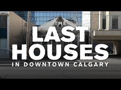 As Calgary continues to develop and densify its core, house are starting to disappear from downtown. This video documents the last houses in Downtown Calgary. Calgary, Social Studies, Documentaries, Canada, Houses, Education, History, Norman, Turning