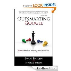 Outsmarting Google: SEO Secrets to Winning New Business — Evan Bailyn, Bradley Bailyn ($14.66)