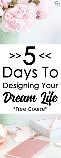 5 Days To Designing Your Dream Life // Learn how to create visions, goals, weekly action plans, and daily habits // Personal development and creating a life plan will reduce your stress and create more happiness in your life // by Natalie Bacon