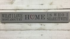 What I love most about my HOME is who I share it with long