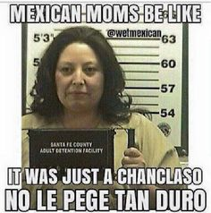 "Hispanic moms be like ""it was just a chanclaso! Mexican Problems Funny, Mexican Funny Memes, Mexican Jokes, Funny Spanish Memes, Spanish Humor, Funny Relatable Memes, Funny Quotes, Hispanic Jokes, Gangster Quotes"
