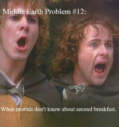 Middle Earth Problem #12: when mortals don't know about second breakfast