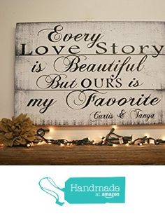 Every Love Story Is Beautiful But Ours Is My Favorite Wood Sign Shabby Chic Wedding from Rusticly Inspired Signs https://www.amazon.com/dp/B01M1NX3BL/ref=hnd_sw_r_pi_dp_MNOJybGTQ5J7Z #handmadeatamazon
