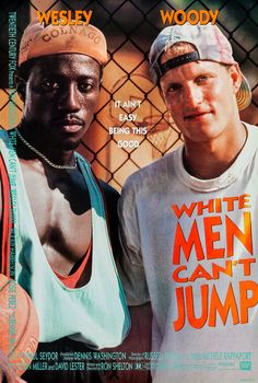 White Men Can't Jump (1992) Review Movie Poster Frames, Movie Posters, Goodfellas Movie, Pretty Woman Movie, Pride & Prejudice Movie, Wesley Snipes, Win Money, We Movie, Being Good