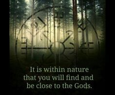 So true. Nature is proof all around us that the gods do indeed exist.
