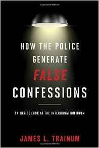 How the #Police Generate False Confessions: Inside Look at the Interrogation Room