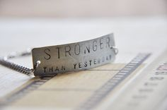 Stronger Than Yesterday Hand Stamped Bracelet