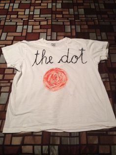 """Dot T-shirt, based on the book """"THE DOT"""" by Peter H. Reynolds for International Dot Day."""