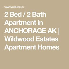 2 Bed / 2 Bath Apartment in ANCHORAGE AK | Wildwood Estates Apartment Homes
