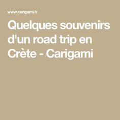Quelques souvenirs d'un road trip en Crète - Carigami