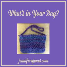 What's in Your Bag? - jenniferajanes.com