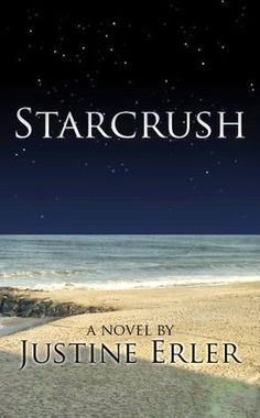 """There's something about uncertainty...when things can go either way that make you secretly hope for the whole thing to self-destruct.""   Book Review: Starcrush by Justine Erler, Plus Author Interview"