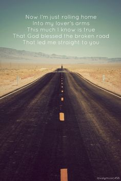 God Blessed The Broken Road.........