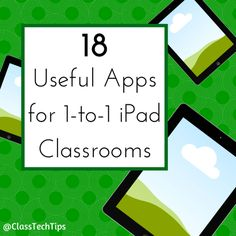 18 Useful Apps for 1to1 ipad classrooms