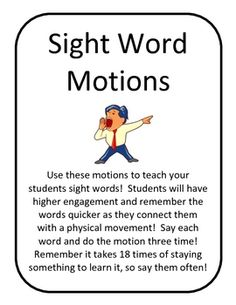 Use these motions to teach your students sight words!  Students will have higher engagement and remember the words quicker as they connect them wit...