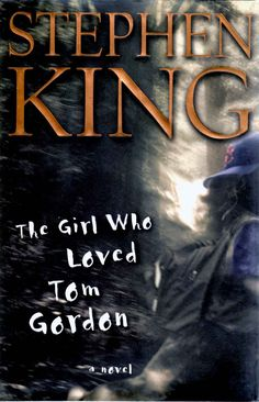"""The Girl Who Loved Tom Gordon by Stephen King -- """"Shadows were too black, and when a breeze stirred the trees, the shadows changed in a disquieting way."""""""