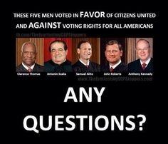 GREEDY CORRUPT SUPREME COURT JUSTICES...HOW MUCH DID YOU COST FOR YOUR DECISION?? RACISM IS STILL HERE...BUT, YOU KNOW THAT!!