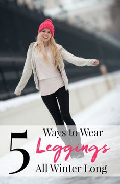 These 5 Ways to Wear Leggings All Winter Long are chic and stylish and will have you falling in love with these comfy bottoms all over again!