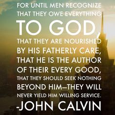 """""""I call """"piety"""" that reverence joined with love of God which the knowledge of… Biblical Quotes, Scripture Quotes, Bible Verses, Meaningful Quotes, Scriptures, Christian Life, Christian Quotes, John Calvin Quotes, Sayings"""