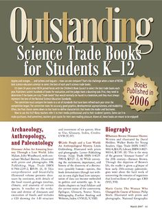 Here's a copy of the 2007 Outstanding Science Trade Books for Students K-12 list. This links to the HTML version, but you can download a PDF for free in the NSTA Learning Center.