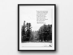 Henry David Thoreau Quote, I Went to the Woods, Nature Quote, Inspirational Quote  Henry David Thoreau was an American author, naturalist, and philosopher, and who is best known for Walden, a reflection upon simple living in natural surroundings. He is one of my favorite all time writers. His beautiful words blended with my photography in black and white format. *** Please use the drop down menu to the right of the photo to select the size and your choice of a photographic print or a canvas…