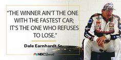 Dale Earnhardt Quote More
