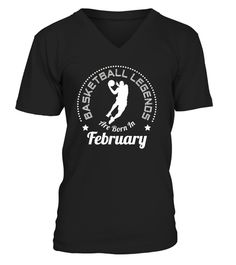 # Basketball Legends Are Born In February .  Basketball Legends are born in February.Limited Edition Tee available in different colors and styles, choose your favorite one from the available products menù.Grab Yours Now!Order 2 or more to save on shipping cost.