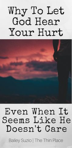Does God Care About My Hurt? - Dealing With Pain When It Seems Like God Doesn't Care - The Thin Place