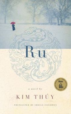 Ru, by Kim Thúy, translated by Sheila Fischman :: Cameron Bailey successfully championed Ru for Canada Reads 2015 :: CBC Great Books, New Books, Books To Read, Historical Fiction, So Little Time, Book Review, Nonfiction, Book Worms, Book Art