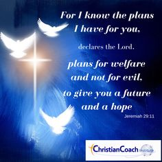 For I know the plans I have for you, declares the Lord, plans for welfare and not for evil, to give you a future and a hope. Jeremiah 29:11 #prayerworks #faithinspired #CCInstitute Bible Verses, Scriptures, Christian Life Coaching, Life Coach Training, Coach Quotes, Jeremiah 29 11, I Know The Plans, Knowing God, Christian Quotes
