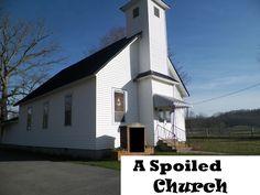 Homespun Devotions: A Spoiled Church - Part One