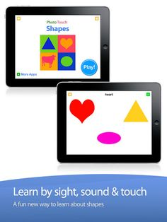 Baby Games My First Shapes ($0.99) Photo Touch is an exciting educational game that helps your child rapidly learn words by sight, sound, and touch. The interface is so easy to use that even a 9 month old baby will delight in using this app. Ideal for ages 0 to 6. * Add your own voice - now your toddler can learn everything in mommy's or daddy's voice * Add your own items - take pictures of your child's favorite items to make the game more fun and personal * Uses real, crisp photographs