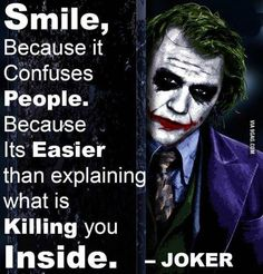 Smile is one of the greatest camouflage. - 9GAG