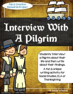 """Thanksgiving Writing Activity - Interview With a Pilgrim.  Students must """"interview"""" a Pilgrim and report on their findings.  A fun and unique Social Studies project! ($)"""