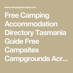 Free Camping Accommodation Directory Tasmania Guide Free Campsites Campgrounds Across Tasmania