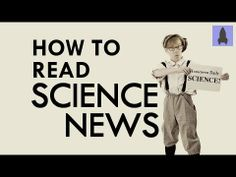 How To Read Science News   It's Okay to be Smart   PBS Digital Studios