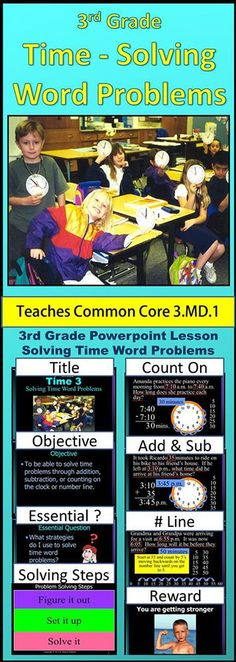 Third Grade Time 3 - Solving Time Word Problems teaches students how to solve time word problems using addition, subtraction, number lines and counting on the clock.  To see this product click Visit.