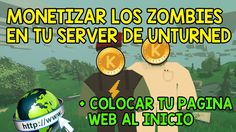MONETIZAR LOS ZOMBIES Y COLOCAR TU WEB AL INICIO EN TU SERVER DE UNTURNED