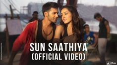 Sun Saathiya   Disney's ABCD 2   Varun Dhawan & Shraddha Kapoor