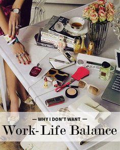 Why I Don't Want Work-Life Balance